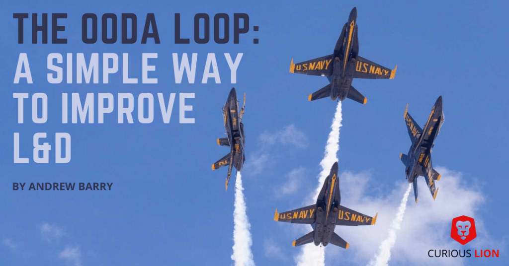 The OODA Loop a simple way to improve L&D