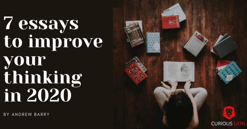 7 essays to improve your thinking in 2020