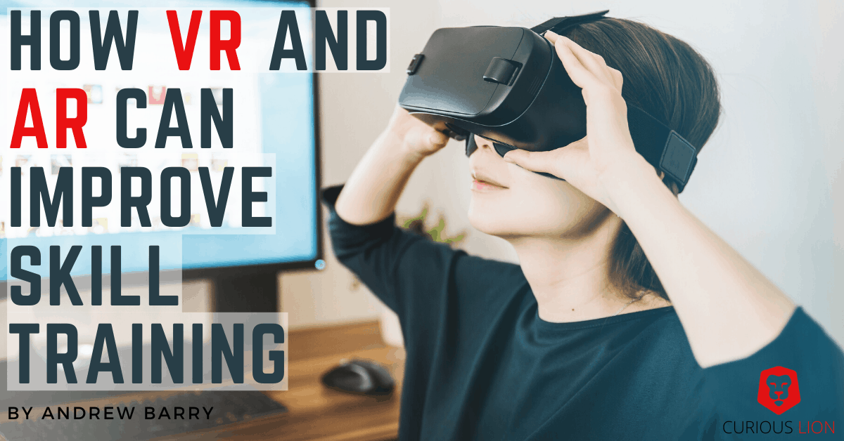 How VR and AR can improve skill training