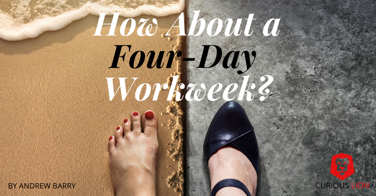 How about a four day workweek?