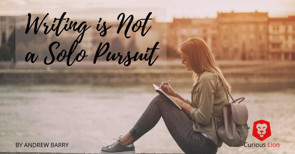 Writing is Not a Solo Pursuit