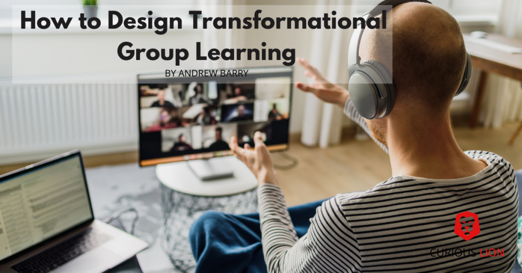 How to Design Transformational Group Learning