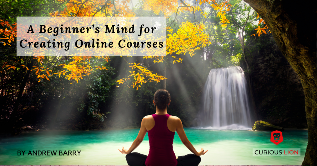 My Beginner's Mind for Creating Online Courses