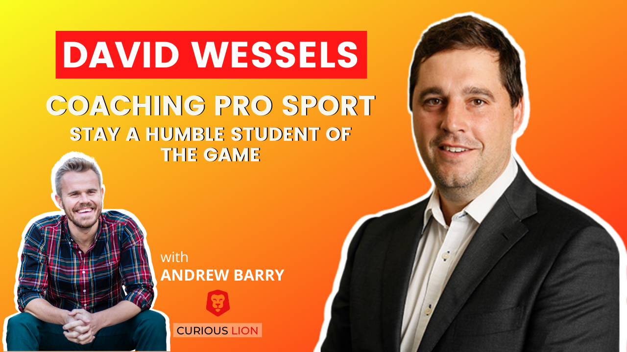 David Wessels on Coaching Pro Sport: Stay a Humble Student of the Game