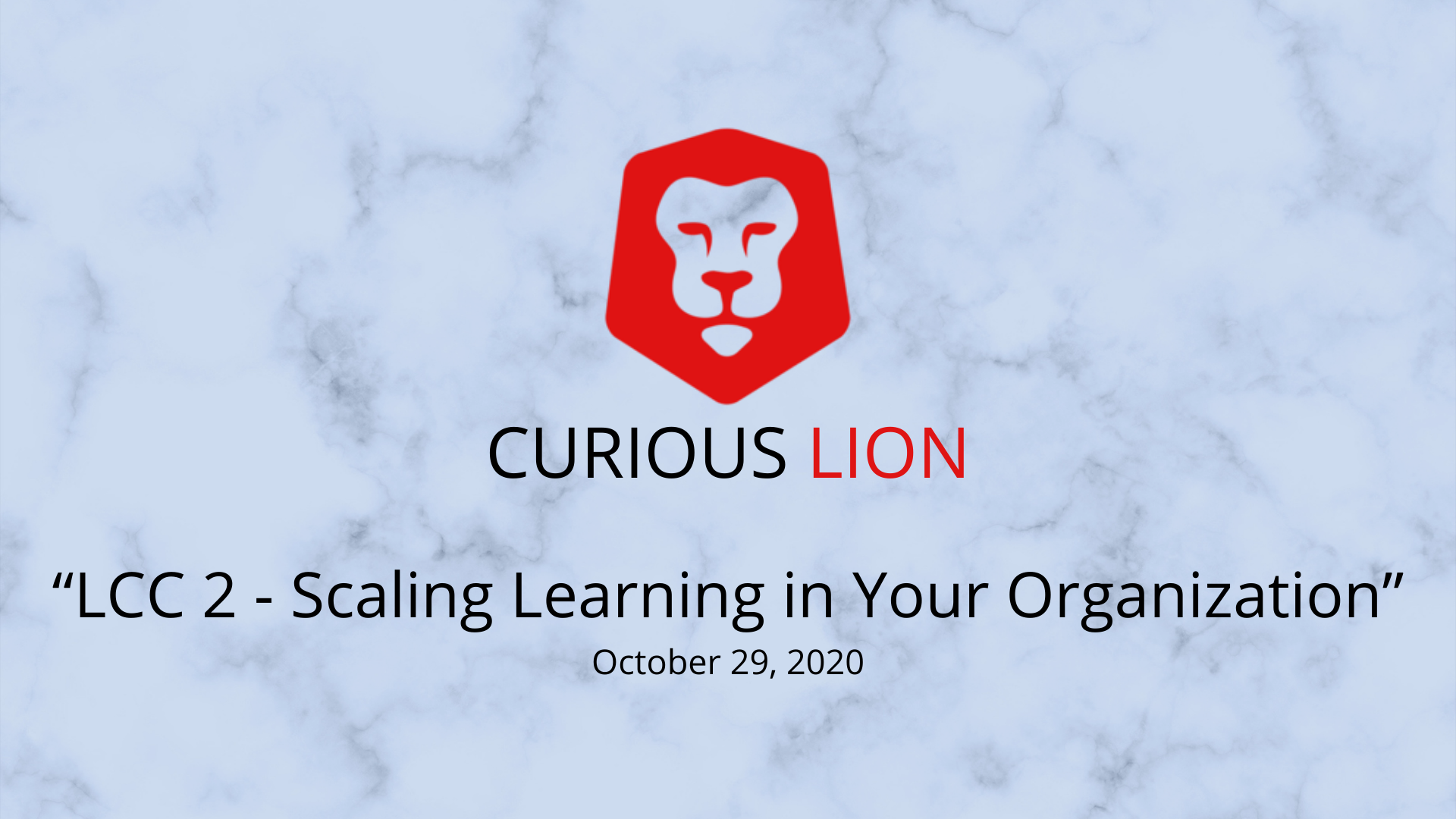 LCC 2 - Scaling Learning in Your Organization
