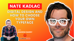 Nate Kadlac on Digital Design and How to Choose Your Own Typeface