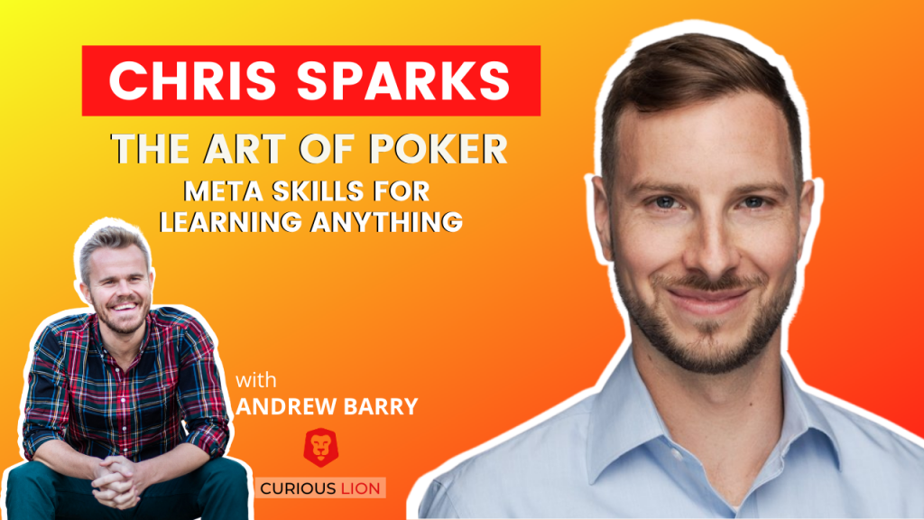 Chris Sparks on The Art of Poker: Meta Skills for Learning Anything