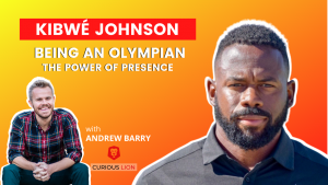 Kibwé Johnson on Being An Olympian: The Power of Presence