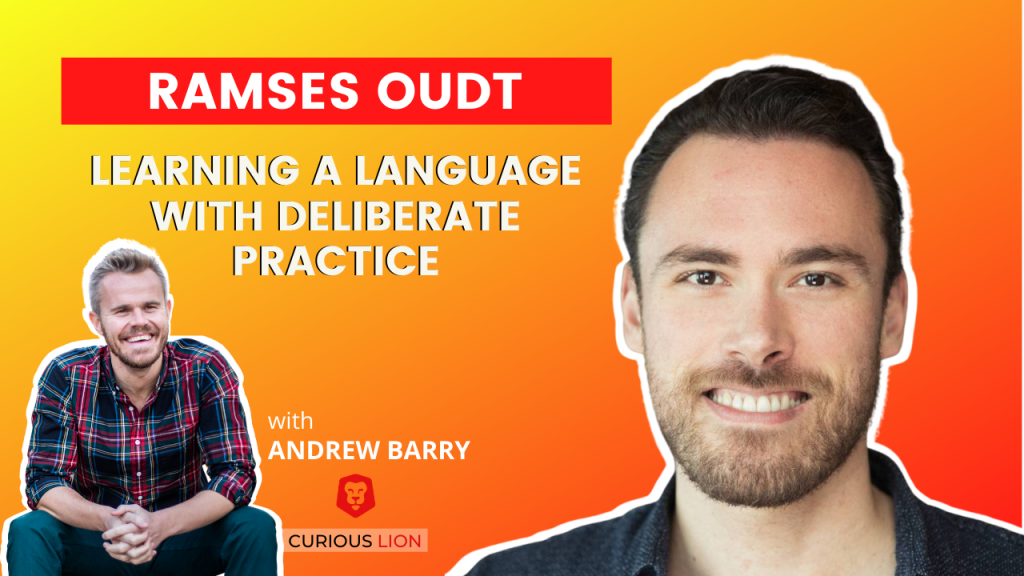 Ramses Oudt on Learning a Language with Deliberate Practice