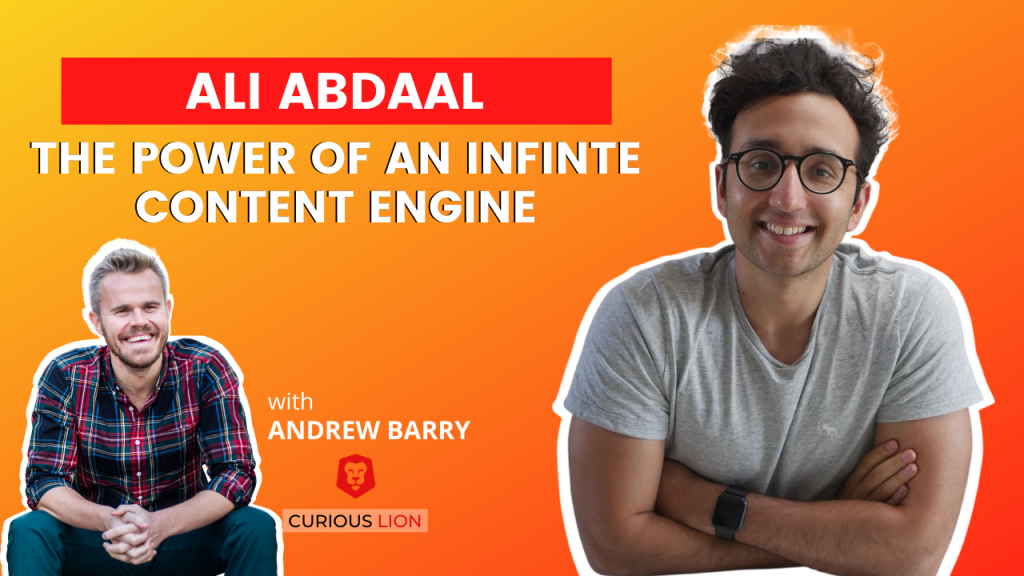 Ali Abdaal on The Power Of An Infinite Content Engine