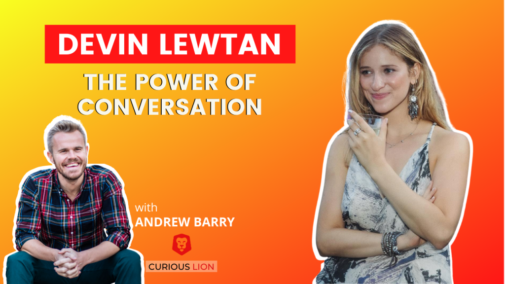 Devin Lewtan on The Power of Conversation
