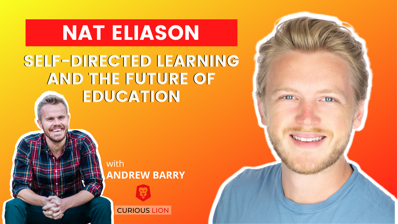 Nat Eliason on Self-Directing Learning and the Future of Education