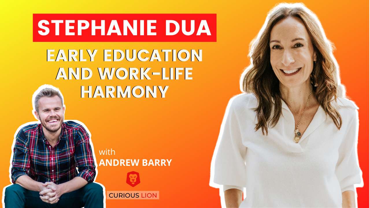 Stephanie Dua on Early Education and Work-Life Harmony