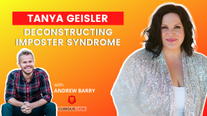 Tanya Geisler on Deconstructing Imposter Syndrome