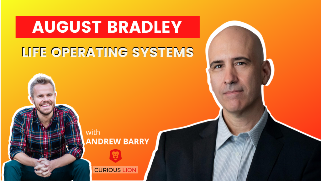 August Bradley on Life Operating Systems