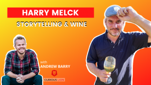 Harry Melck on Storytelling & Wine