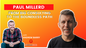Paul Millerd on From Big Consulting to the Boundless Path