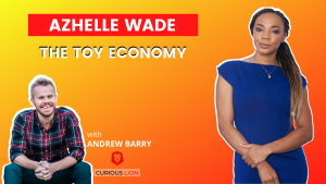 Azhelle Wade on the Toy Economy