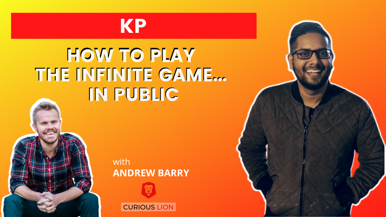 KP on How To Play The Infinite Game... In Public