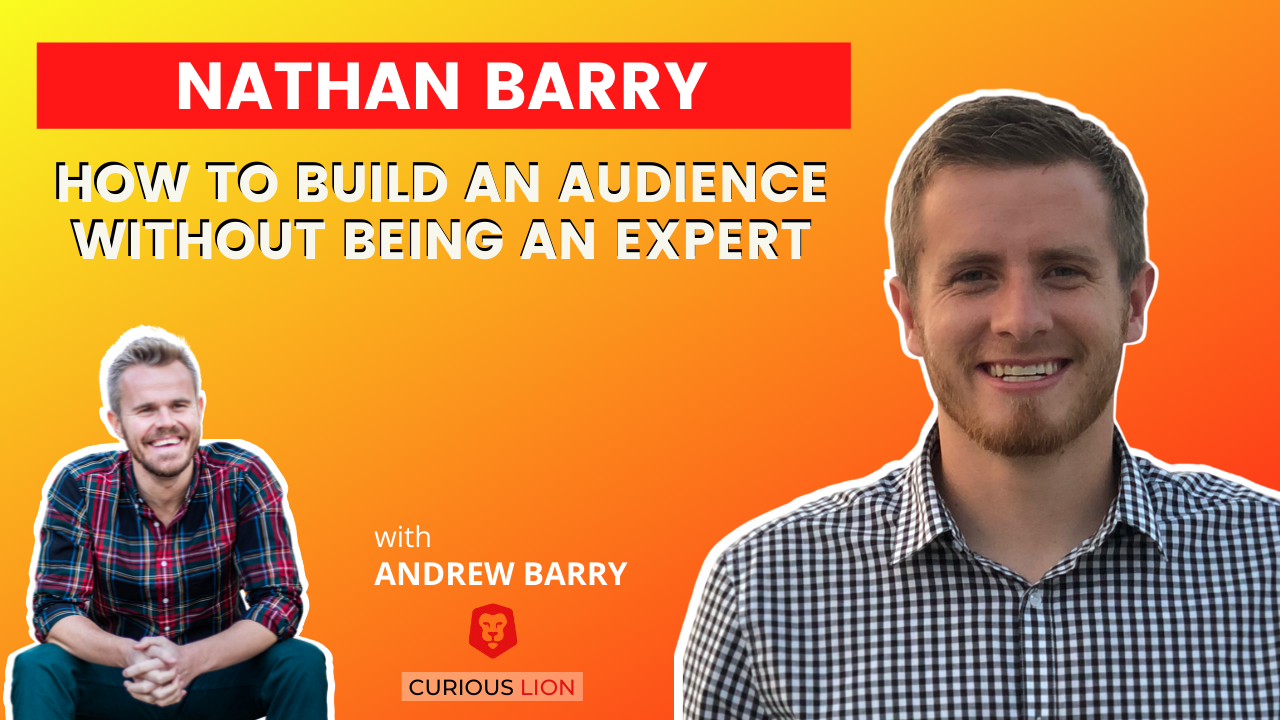 Nathan Barry on How To Build An Audience Without Being An Expert