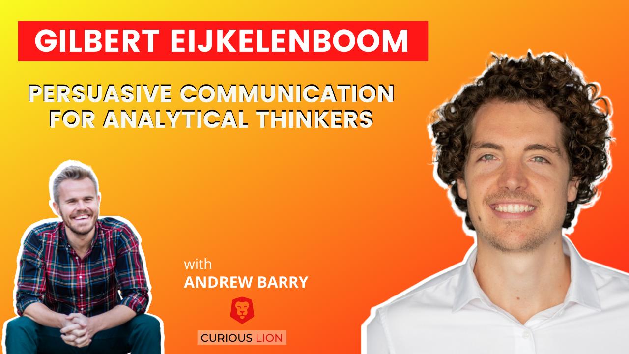 Gilbert Eijkelenboom on Persuasive Communication for Analytical Thinkers
